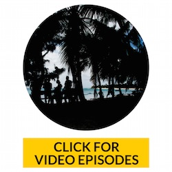 CLICK FOR VIDEO EPISODES